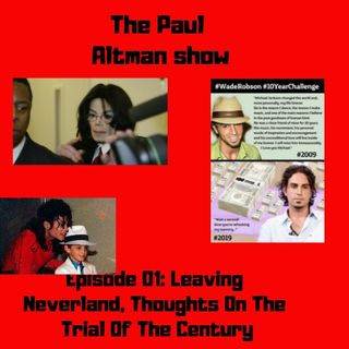 Episode 01: Leaving Neverland & My Thoughts Of The Trial Of The Century