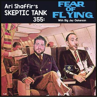 #354: Fear of Flying (@BigJayOakerson