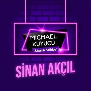 Michael Kuyucu ile Akustik Stüdyo - Sinan Akçıl