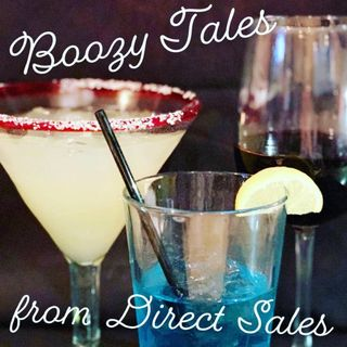 Episode 1 Boozy Tales from Direct Sales