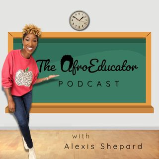 Coming Soon...The AfroEducator Podcast!