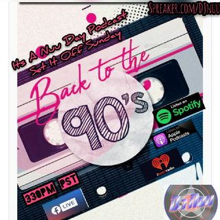 Its A Nuu Day Podcast Set It Off Sunday Back To The 90's Part 1& 2