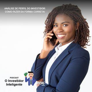 154 Análise de perfil do investidor: como fazer da forma correta!