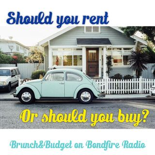b&b68 Should you rent or should you buy?