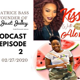 Episode 2 With JustJuicy Juices Founder Patrice Bass