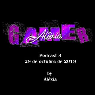 Alêxia Gamer Podcasts