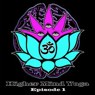 Higher Mind Yoga:  Transformation - Episode 1