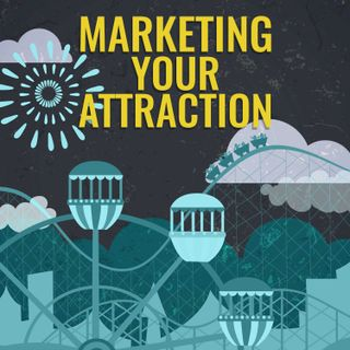 Marketing Your Attraction Episode 30: Coming up with better ideas