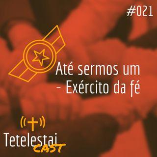 Exército da fé - Até sermos um | Jhonatan Ribeiro