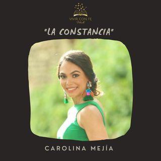 """""""La constancia"""" - Carolina Mejía"""