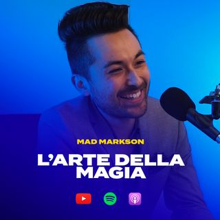 L'ARTE DELLA MAGIA con Mad Markson