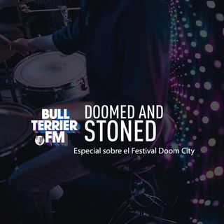 Doomed & Stoned 10:  Especial sobre el Festival Doom City