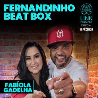 FERNANDINHO BEAT BOX - LINK PODCAST #F04