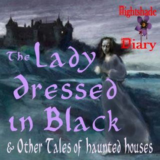 The Lady Dressed in Black and Other Tales of Haunted Houses | Podcast