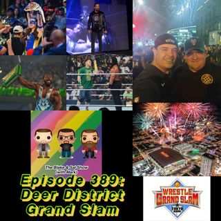 Episode 389: Deer District Grand Slam (Special Guests: Scotty Fellows & Kelly Wells)
