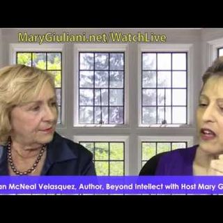 Mary Giuliani LIVE-Episode 39, Susan McNeal Velasquez, Beyond Intellect-2 10 25 17