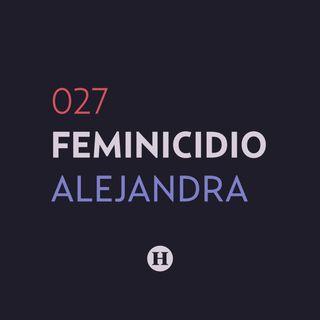 27. Feminicidio de Alejandra Calvo Almonte | Que Nadie Nos Olvide
