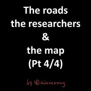 The roads the researchers & the map (Pt 4/4)
