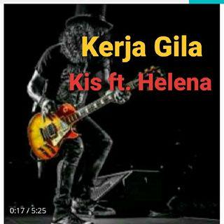 Kis ft. Helena - Kerja Gila