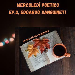 Mercoledì poetico - Ep. 3, Edoardo Sanguineti