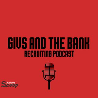 Givs and The Bank -- Episode 2: Jack Sawyer on Ohio State's epic recruiting class. Looking at the state of O-Line recruiting.