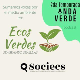 Onda Verde T2 / Ecos Verdes - Ep. 06: Semillas Transgénicas en Bolivia
