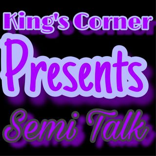 Semi Talk Podcast Episode 1