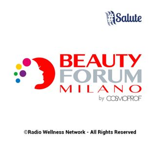 #Salute - speciale Beauty Forum Milano