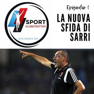 Ep.1: La nuova sfida di Sarri