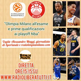 Bench Points - P31 - Olimpia Milano all'esame e prime qualificazioni ai playoff Nba