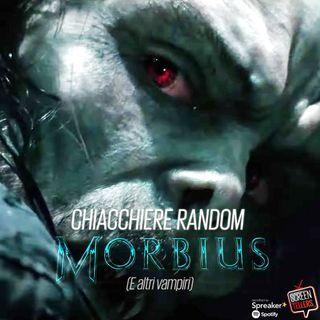 Chiacchiere random su...Morbius!