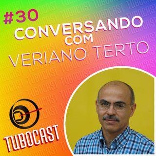 Tubocast #30 - Conversando com Veriano Terto