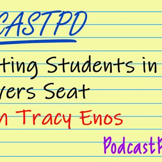 Putting Students in the Drivers Seat – PPD056