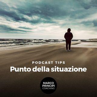 """Podcast Tips """"Punto della situazione"""""""