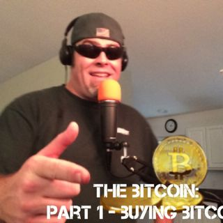 The Bitcoin: Part 1 - Buying Bitcoin