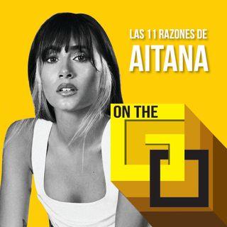 39. On The Go - 11 Razones with Aitana I