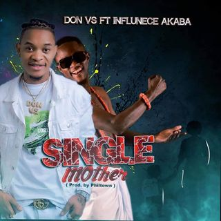 Don Vs ft Influence Akaba - Single Mother (Official Audio) NersiRadio