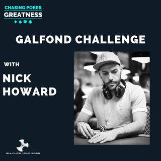 "#37: Mindset and ""The Galfond Challenge"" with Nick Howard"