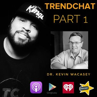 Ep. 86 - Dr. Kevin Wacasey, Part One