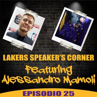 Lakers Speaker's Corner E25 - Featuring Alessandro Mamoli