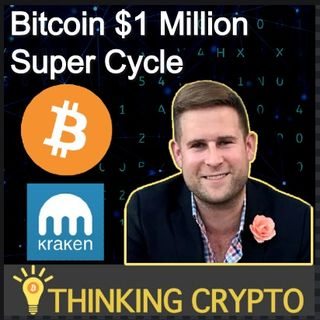 Interview: Dan Held BD At Kraken - Bitcoin $1M Super Cycle - Instituional Investors Buying BTC - ETH 2.0 - CBDCs