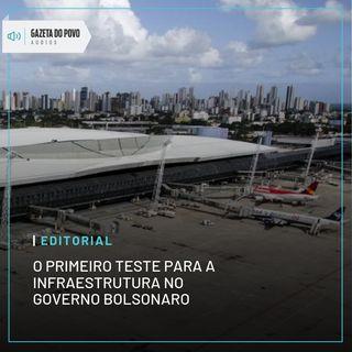 Editorial: O primeiro teste para a infraestrutura no governo Bolsonaro