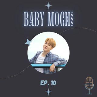 EP. #10 - Baby Mochi