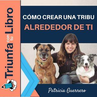 Cómo crear una tribu alrededor de ti. Entrevista a Pat Educadora canina