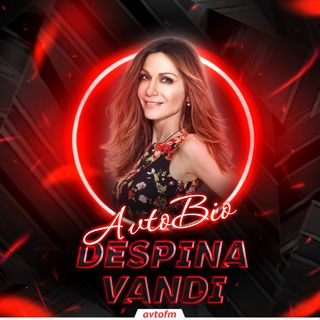 Avtobioqrafiya #25 - Despina Vandi !