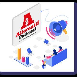 Alternatif Podcast 4 Nisan 2020
