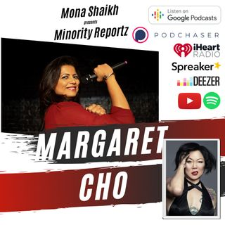 WELCOME TO THE CHURCH OF CHO- Minority Reportz Podcast Ep. 2 w/ Margaret Cho (Rolling Stone Top 50 Stand up Comics)