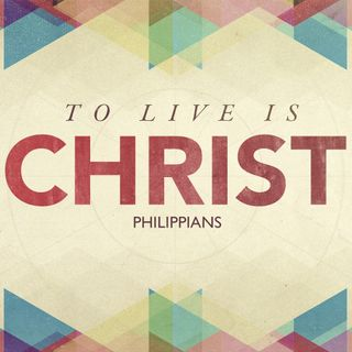 Live is Christ and to Die is Gain