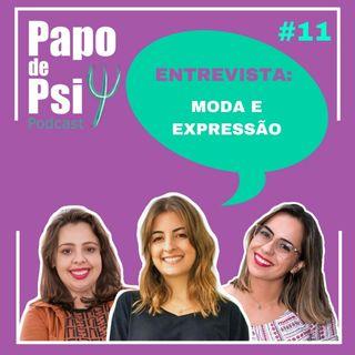 #11 Papo de Psi Entrevista: Moda e expressão na quarentena