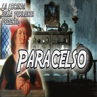 Podcast Storia - Paracelso